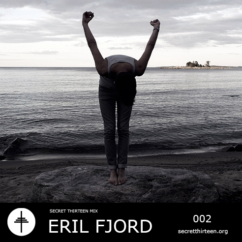 Secret Thirteen presents - exclusive mix #002 - Eril Fjord