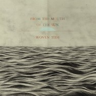From The Mouth Of The Sun - Woven Tide artcover