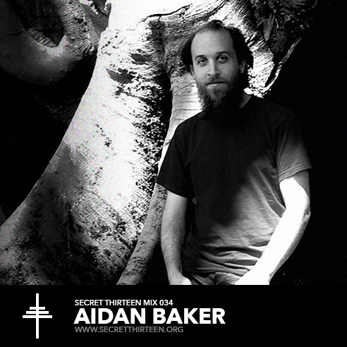 Secret Thirteen Mix 034 - Aidan Baker