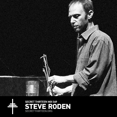 Secret Thirteen Mix 049 - Steve Roden - musician
